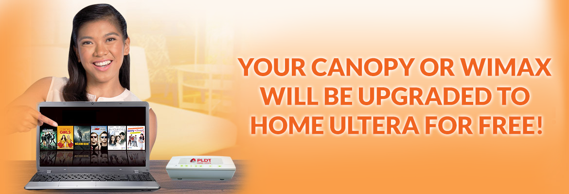 Upgrade your canopy or WiMax to Home Ultera for FREE!